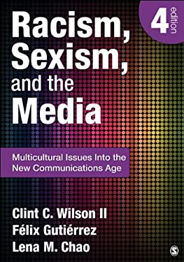 Racism, Sexism, and the Media: Multicultural Issues Into the New Communications Age 9781452217512