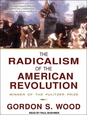 The Radicalism of the American Revolution 9781452651590