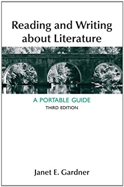 Reading and Writing about Literature: A Portable Guide 9781457606496