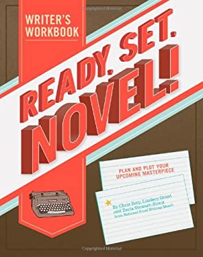Ready, Set, Novel!: A Writer's Workbook 9781452101729