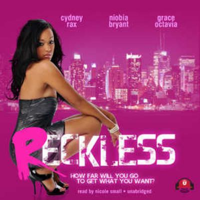 Reckless: How Far Will You Go to Get What You Want?