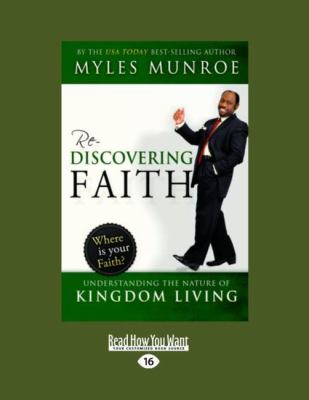 Rediscovering Faith: Understanding the Nature of Kingdom Living (Large Print 16pt) 9781458782588
