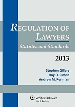 Regulation of Lawyers: Statutes & Standards 2013 Supplement 9781454813637