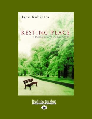 Resting Place: A Personal Guide to Spiritual Retreats (Easyread Large Edition) 9781458749062