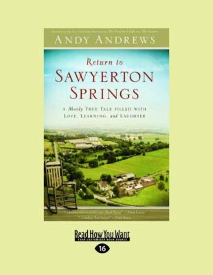 Return to Sawyerton Springs: A Mostly True Tale Filled with Love, Learning, and Laughter (Easyread Large Edition) 9781458726001
