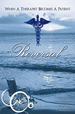 Reversal: When a Therapist Becomes a Patient 9781450224284