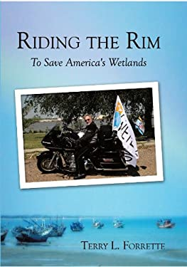 Riding the Rim: To Save America's Wetlands 9781452061665