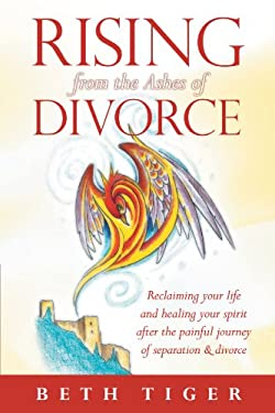 Rising from the Ashes of Divorce: Book One in the Flying Solo Series 9781452546155