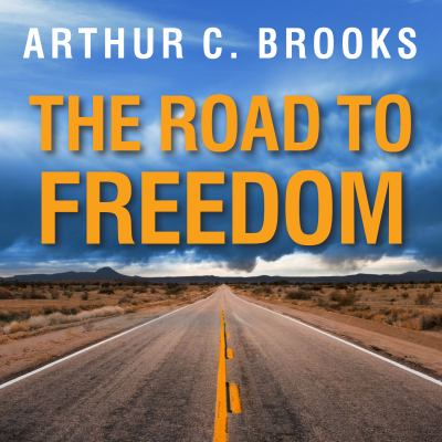 The Road to Freedom: How to Win the Fight for Free Enterprise 9781452638539