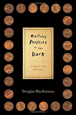 Rolling Pennies in the Dark: A Memoir with a Message 9781451607888