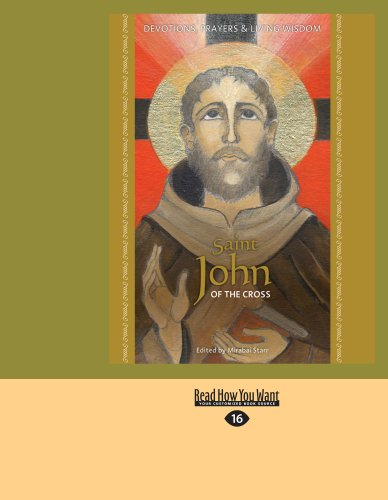 Saint John of the Cross: Devotion, Prayers & Living Wisdom 9781458770707