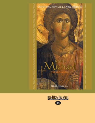 Saint Michael the Archangel: Devotion, Prayers & Living Wisdom 9781458770714