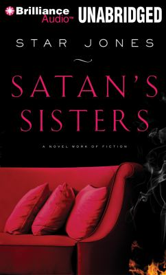 Satan's Sisters: A Novel Work of Fiction 9781455808984