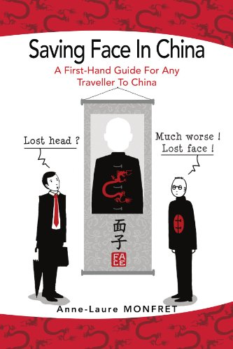 Saving Face in China: A First-Hand Guide for Any Traveller to China 9781456890636