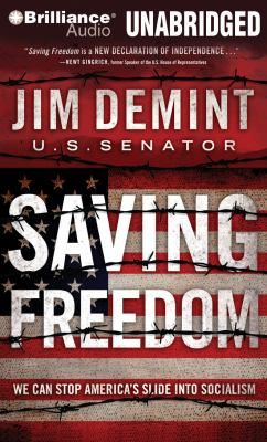 Saving Freedom: We Can Stop America's Slide Into Socialism 9781455825561