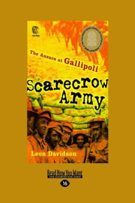Scarecrow Army: The Anzacs at Gallipoli (Large Print 16pt) 9781458786241