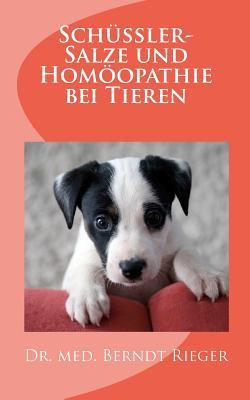 Sch Ler-Salze Und Hom Opathie Bei Tieren 9781453897386