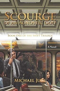 Scourge of an Agnostic God 9781450222440
