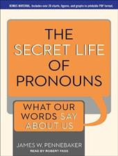 The Secret Life of Pronouns: What Our Words Say about Us 17447778