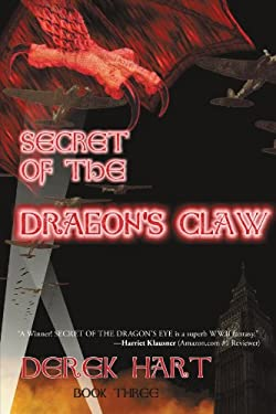 Secret of the Dragon's Claw: Book Three 9781450224239