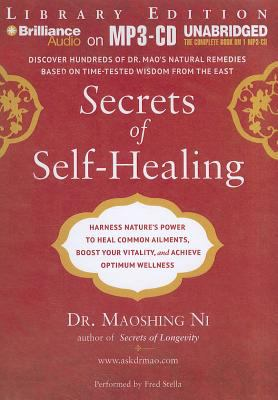 Secrets of Self-Healing: Harness Nature's Power to Heal Common Ailments, Boost Your Vitality, and Achieve Optimum Wellness 9781455870097