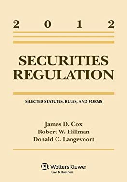 Securities Regulation: Selected Statutes Rules & Forms 2012 Supp 9781454811046