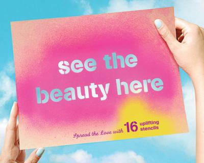 See the Beauty Here: Spread the Love with 16 Uplifting Stencils 9781452107387