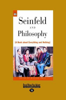 Seinfeld and Philosophy: A Book about Everything and Nothing (Large Print 16pt) 9781459601161
