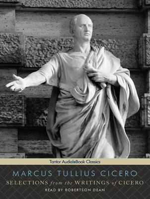 Selections from the Writings of Cicero 9781452651446