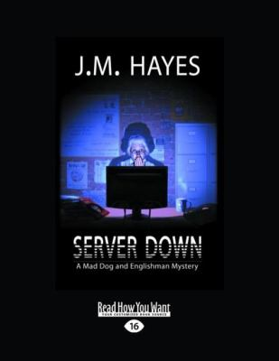 Server Down: A Mad Dog & Englishman Mystery (Easyread Large Edition)