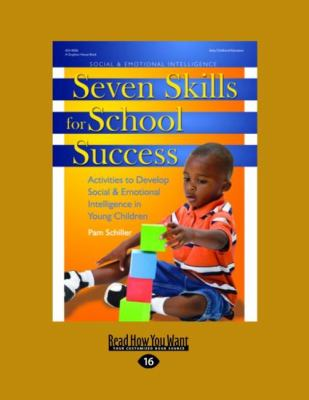 Seven Skills for School Success: Activities to Develop Social & Emotional Intelligence in Young Children 9781458766014