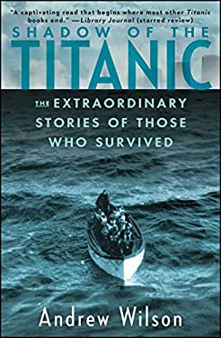 Shadow of the Titanic: The Extraordinary Stories of Those Who Survived 9781451671575