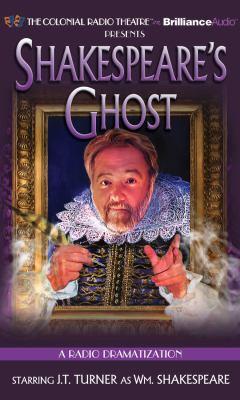 Shakespeare's Ghost: A Radio Dramatization