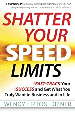 Shatter Your Speed Limits 9781453691700