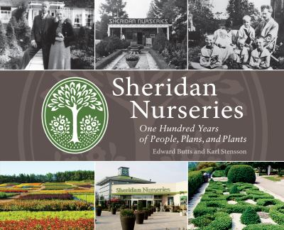Sheridan Nurseries: One Hundred Years of People, Plans, and Plants 9781459705647