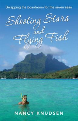 Shooting Stars and Flying Fish: Swapping the Boardroom for the Seven Seas (Large Print 16pt) 9781459620254