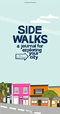 Side Walks: A Journal for Exploring Your City 9781452106571