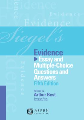 Siegel's Evidence: Essay and Multiple-Choice Questions and Answers, Fifth Edition 9781454809289