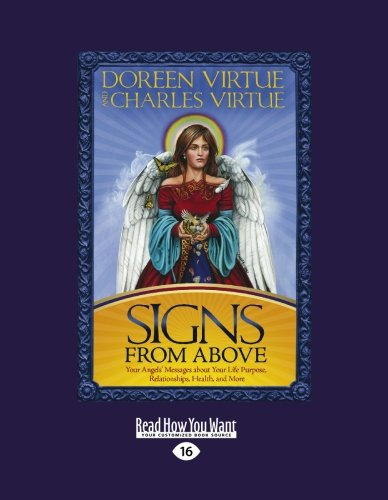 Signs from Above: Your Angels' Messages about Your Life Purpose, Relationships, Health, and More (Easyread Large Edition) 9781458725615