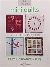 Simply Mini Quilts: 12 Quilting Projects 10981834