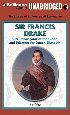 Sir Francis Drake: Circumnavigator of the Globe and Privateer for Queen Elizabeth 9781455811342