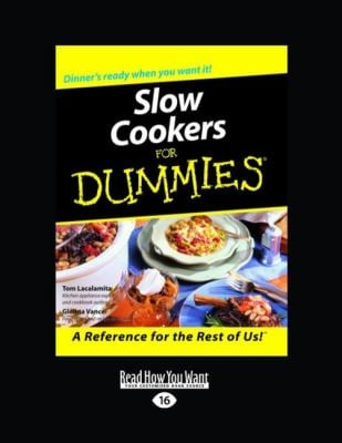 Slow Cookers for Dummies (Easyread Large Edition)