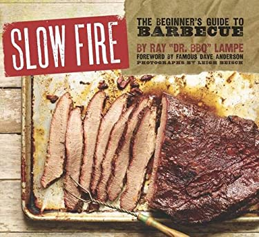 Slow Fire: The Beginner's Guide to Lip-Smacking Barbecue 9781452103037