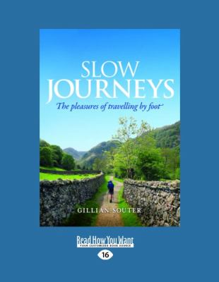 Slow Journeys: The Pleasures of Travelling by Foot (Large Print 16pt)