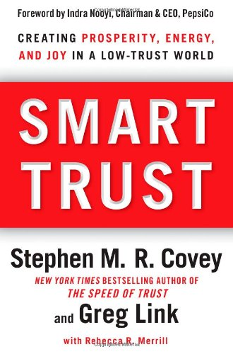 Smart Trust: Creating Prosperity, Energy, and Joy in a Low-Trust World 9781451651454