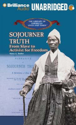 Sojourner Truth: From Slave to Activist for Freedom 9781455801824