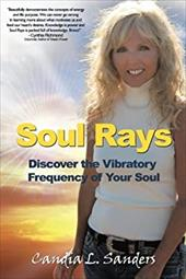 Soul Rays: Discover the Vibratory Frequency of Your Soul 21554057