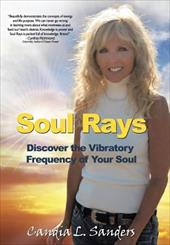 Soul Rays: Discover the Vibratory Frequency of Your Soul 21554058