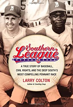 Southern League: A True Story of Baseball, Civil Rights, and the Deep South's Most Compelling Pennant Race 9781455511884