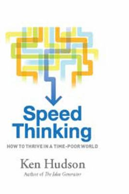 Speed Thinking: How to Thrive in a Time-Poor World: How to Thrive in a Time-Poor World (Large Print 16pt) 9781459613164